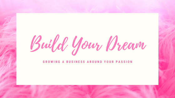 Starting A Business Centered Around Your Passion