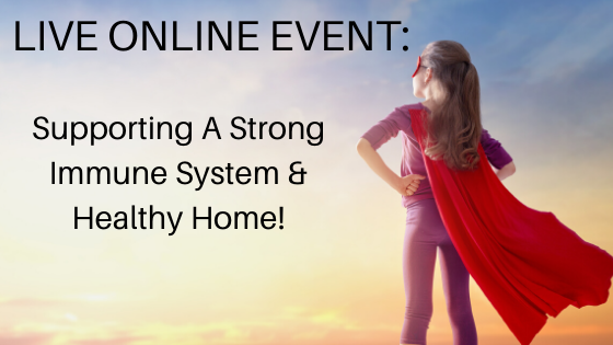 Supporting A Strong Immune System & Healthy Home